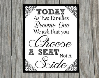 """DIY Printable """"...As Two Families Become One We Ask That You Choose A Seat Not A Side"""" Sign for Wedding 8x10 Sign"""
