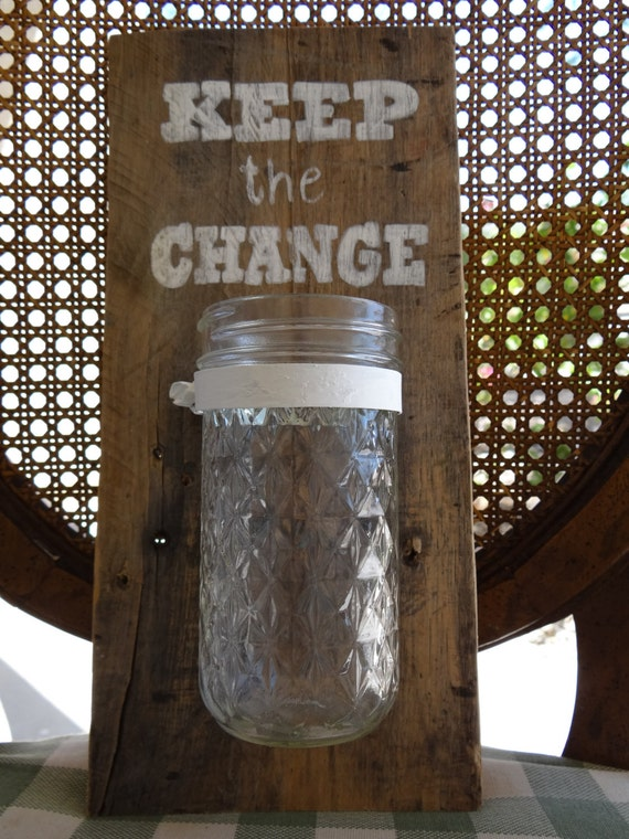 "Wooden ""Keep the Change"" sign with a quilted canning jar"