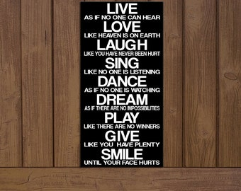 Live, Love, Laugh, Sing, Dance, Play, Give, Smile Board