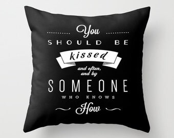You should be kissed. Gone with the wind quote. San Valentine's gift San Valentine's pillow cover Love pillow Love cushion Love throw pillow