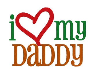 I Love my Daddy. Instant Download Machine Embroidery Design. 4x4 5x7 6x10