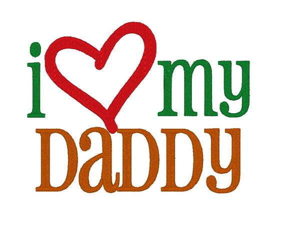 I love my daddy instant download machine embroidery design - I love you daddy download ...