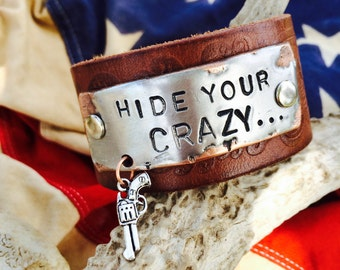 Hide your CRAZY act like a LADY...handmade in Texas