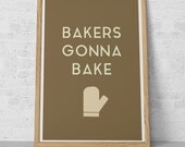 Kitchen Art Poster BAKERS GONNA BAKE Giclee Print Ikea Ribba