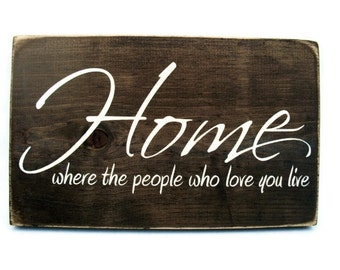 Wall Quote Rustic Wood Sign - Home Where the People Who Love You Live (#1078)