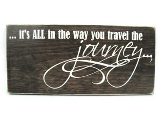Inspirational Sign Rustic Wood Plaque -  It's All In the Way You Travel the Journey (#1302)