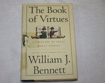 The Book of Virtues edited w Commentary by William J. Bennett