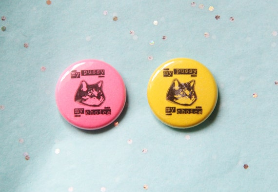 My Choice Cat One Inch Button in Yellow or Pink
