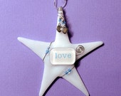 Fused Glass Ornament/ Whimsical LOVE Wishing Star/ Wedding or Anniversary Gift