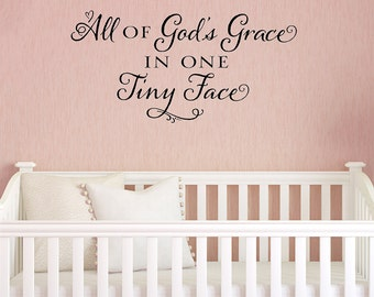 Nursery wall decal - nursery wall art - All of God's Grace in one Tiny Face - vinyl wall decal nursery decor crib decal baby decor