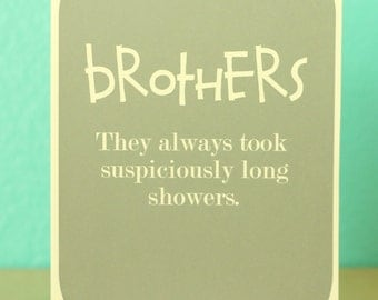 Brothers card - funny card - humorous - birthday card - shower humor