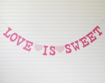 Love Is Sweet Banner - 5 inch Letters with Hearts - Bridal Shower Decor Wedding Banner Candy Buffet Banner Love Wedding Garland Love Banner