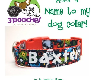Personalize Your Dog Collar/Add a Name Monogram to your 3 Pooches Collar/Add-on Item ONLY