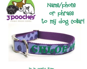 Personalize Your Dog Collar/Add a Name and Phone Monogram to your 3 Pooches Collars/ Add-on Item ONLY