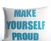 """Make Yourself Proud 14""""x18"""" - more colors available"""