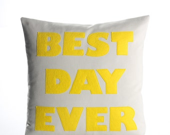 "Decorative Pillow, Throw Pillow, ""Best Day Ever"" pillow, 22 inch"