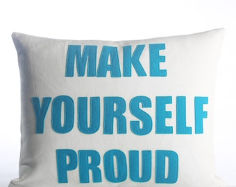 "Throw Pillow, Decorative Pillow, 'Make Yourself Proud"" pillow, 14X18 inch"