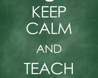 Keep Calm and Teach On - Chalkboard Print - Teacher Gift