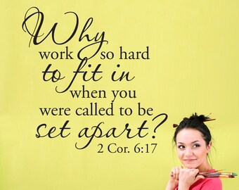 Why fit in Wall Decal - 2 Corinthians 6:17  - Called to be set apart Bible Verse Decal - Large