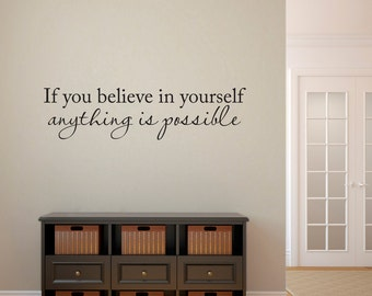 Believe in yourself Wall Decal - anything is possible decal - Wall Quote Sticker - Medium
