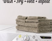 Laundry - Wash - Dry - Fold - Repeat Vinyl Wall Decal  - Laundry Room Vinyl Wall Decor - Laundry Room Vinyl Wall Decal - Laundry Room Decor
