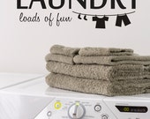 Vinyl Wall Decal Laundry Loads of Fun -  Laundry Room Vinyl Wall Decal Quote - Laundry Decal