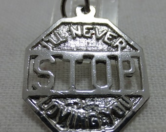 NEVER STOP LOVING You -- I'll Never Stop Loving You Sterling Silver Charm