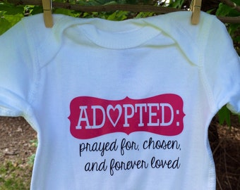 """Adoption shirt - """"Adopted: prayed for, chosen, and forever loved"""" // Infant and Toddler Sizes"""