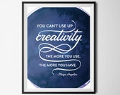"Typography Printable 8x10  ""You can't use up creativity..."" - Maya Angelou (watercolor dark)"