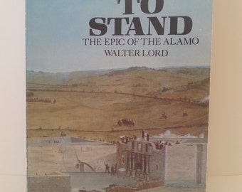Vintage History Book, Collectors Book, Books and Zines, Rare Book, Old Book, A Time To Stand, The Epic of the Alamo by Walter Lord