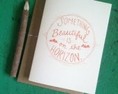 Something Beautiful is on the Horizon Card