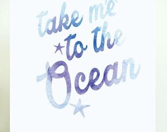 Take Me To The Ocean, Ocean Quotes, Ocean Wall Art, Ocean Wall Decor, Blue Wall Decor, Quote Wall Art, Quote Wall Decor, Travel Quote Print