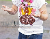 Plays in the Dirt Girls Tshirt or bodysuit - country girl - messy girl