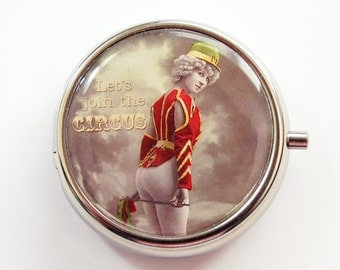 Pill Case, Pill box, Pill Container, Mint case, Humor, Gift for friend, Circus, Lets Join The Circus, Kellys Magnets (3920)