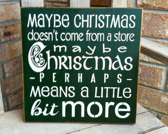 Primitive Christmas Grinch Sign Maybe Christmas Doesn't Come From A Store Maybe Christmas Perhaps Means A LIttle Bit More
