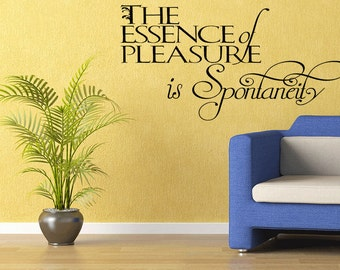 Essence of Pleasure is Spontaneity   Wall Quote Sticker Romance Wall Decal Room Decor (538)