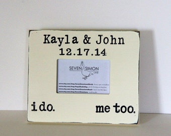 wedding frame, I do - me too, personalized wedding frame, wedding gift