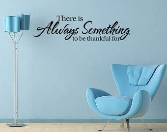 There Is Always Something Home Wall Vinyl Decal Art Sticker Quote (V163)