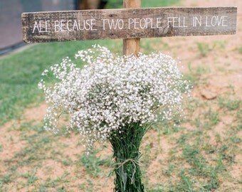 Wedding Rustic Timber Sign 'All Because Two People Fell In Love'