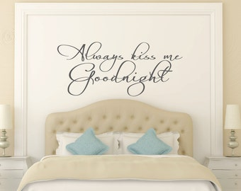Always Kiss Me Goodnight Wall Decal   Bedroom Wall Decal   Family Wall Decal    Vinyl
