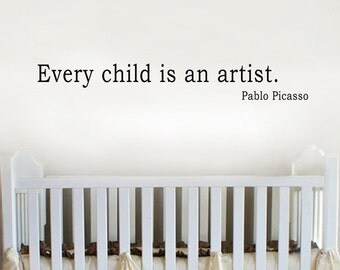 Every Child Is An Artist Pablo Picasso Quote Children