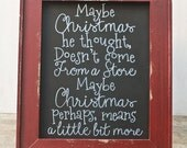 "Christmas Decor Chalkboard Sign - The Grinch ""Maybe Christmas, perhaps means a little bit more"""