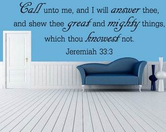 Jeremiah 33:3 KJV Call Unto Me Vinyl Wall Art, Scripture Wall Decals, Inspirational Decal Christian decor, Bible Verse Wall Decal