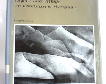 Vintage Photography Book  Object and Image: An Introduction to Photograph 1975 Georgeg M. Craven