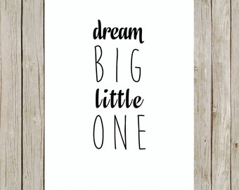 5x7 Dream Big Little One Typography Print, Nursery Wall Art, Typography Art, Nursery Decor, Home Decor, Poster, Instant Digital Download