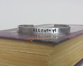 ALLONS-Y! - 10th Doctor - Doctor Who Inspired Aluminum Bracelet Cuff - Hand Stamped