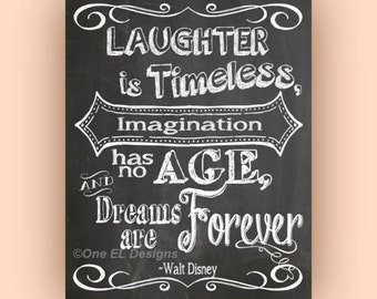 Laughter is Timeless, Imagination Has No Age, and Dreams Are Forever ChalkBoard Styl Quote Instant Digital Download Ready to Print