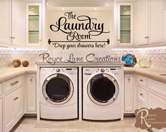 The Laundry Room Drop Your Drawers Here Laundry Room Wall Decal Laundry Decal Laundry Wall Decal- Laundry Room Decor- Laundry Decals
