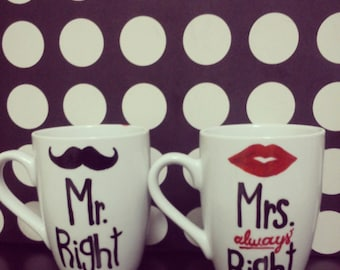 Mr. Right and Mrs. {Always} Right Coffee Mugs// Set of 2 Custom Hand-painted