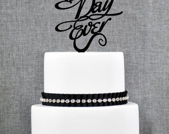 Best Day Ever Wedding Cake Topper in your Choice of Color, Modern Wedding Cake Topper, Unique Wedding Cake Topper- (S048)